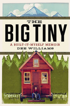 The Big Tiny by Dee Williams