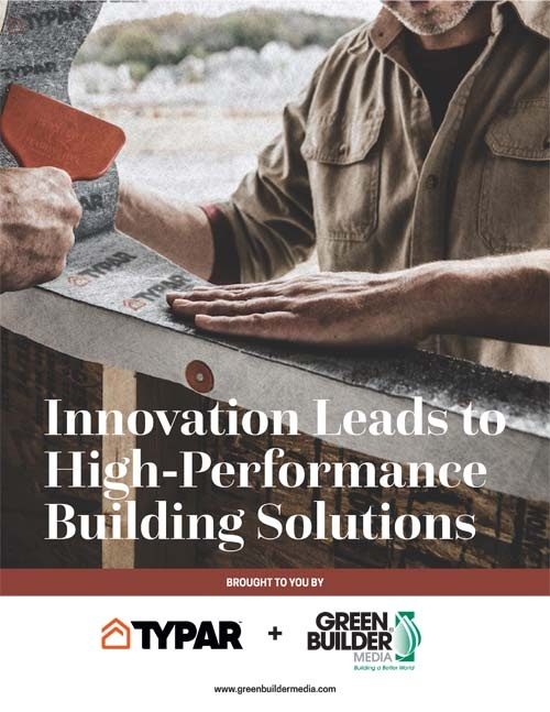 Innovation Leads to High-Performance Building Solutions  by Typar and Green Builder Media-web.jpg