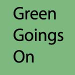 Green Goings-On
