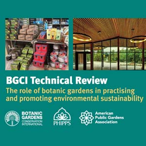 New Technical Review Published on Botanic Gardens' Role in Environmental Sustainability